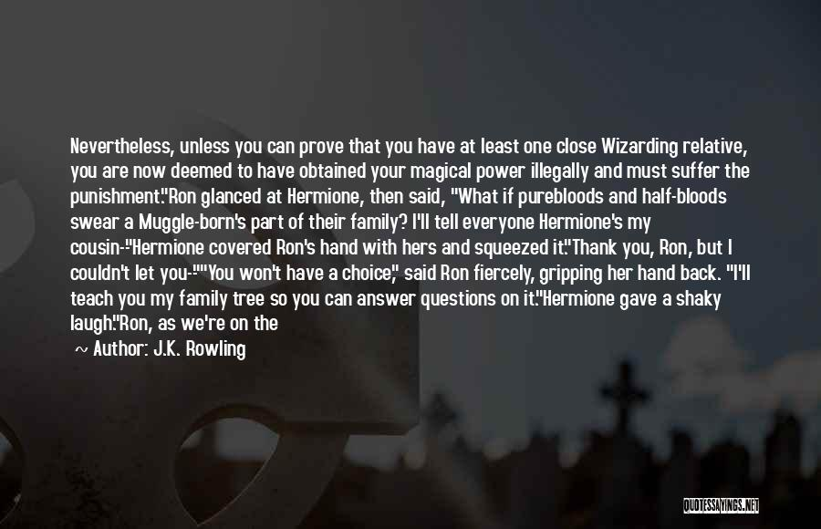 Cousin Quotes By J.K. Rowling