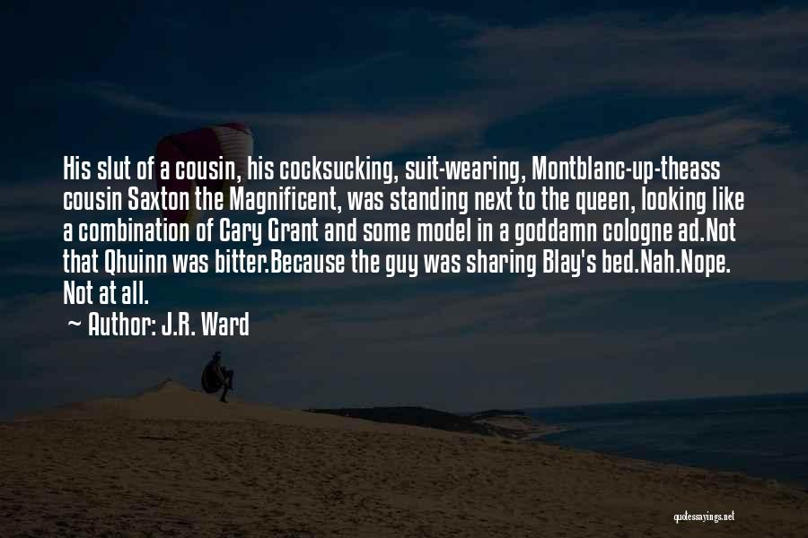 Cousin Quotes By J.R. Ward