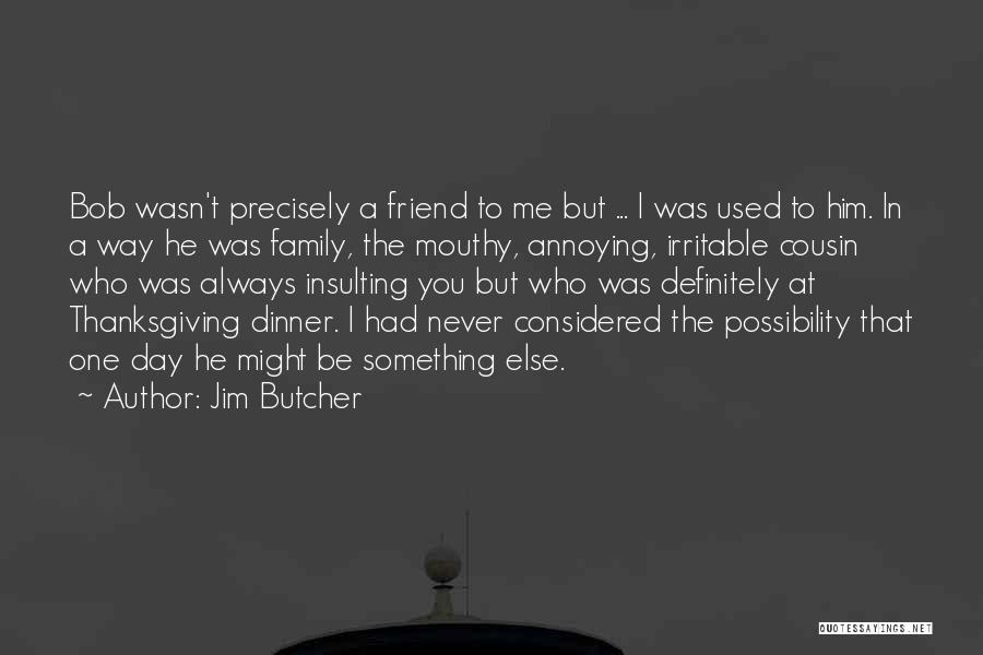 Cousin Quotes By Jim Butcher