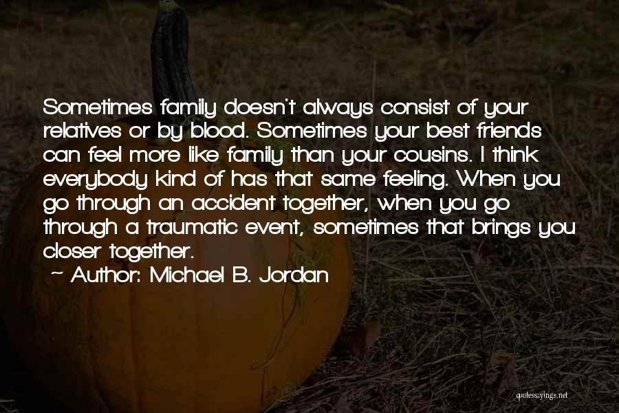 Cousin Quotes By Michael B. Jordan