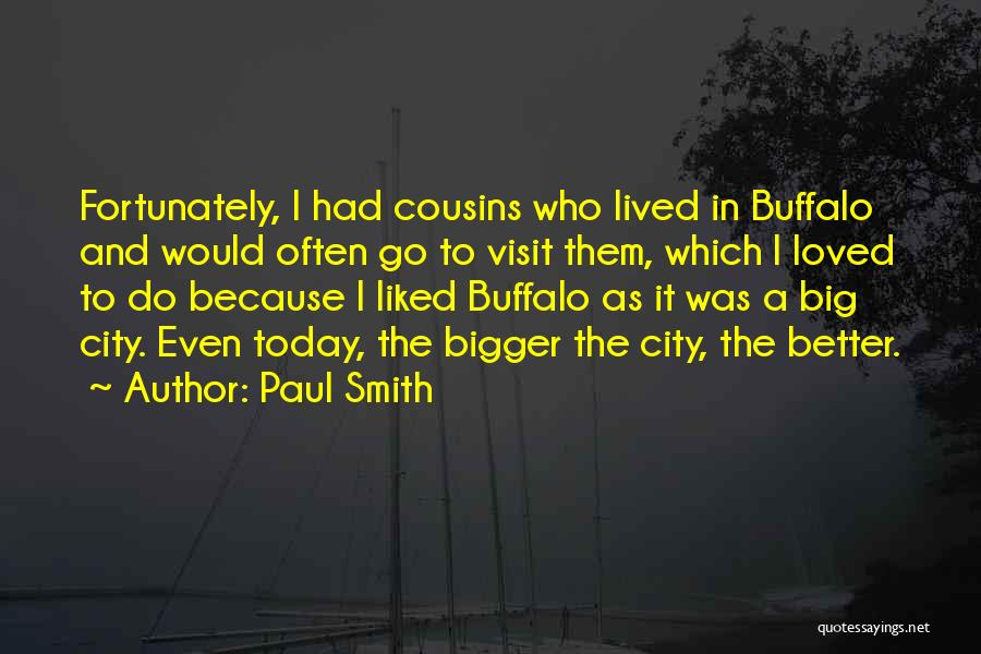Cousin Quotes By Paul Smith