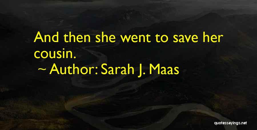 Cousin Quotes By Sarah J. Maas