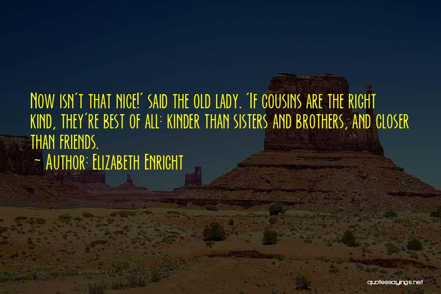 Cousins As Sisters Quotes By Elizabeth Enright