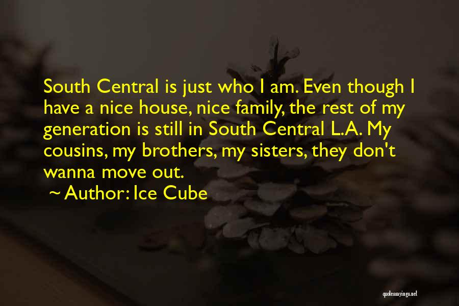 Cousins As Sisters Quotes By Ice Cube