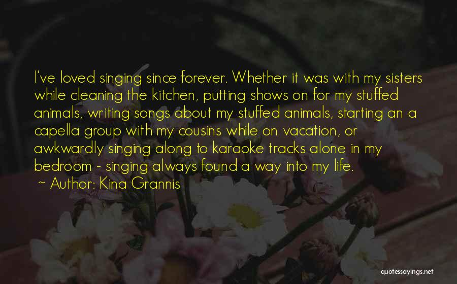 Cousins As Sisters Quotes By Kina Grannis