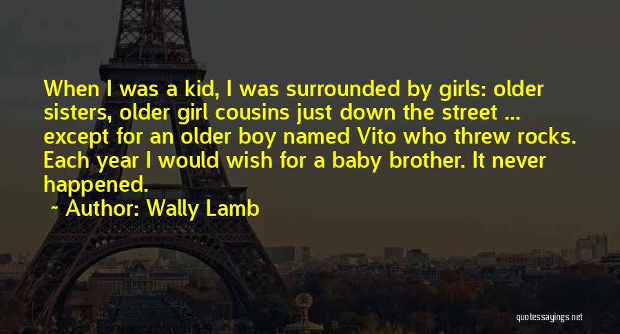 Cousins As Sisters Quotes By Wally Lamb