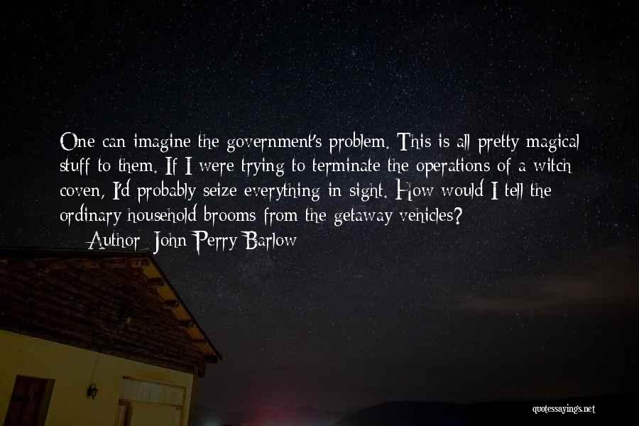 Coven Witch Quotes By John Perry Barlow