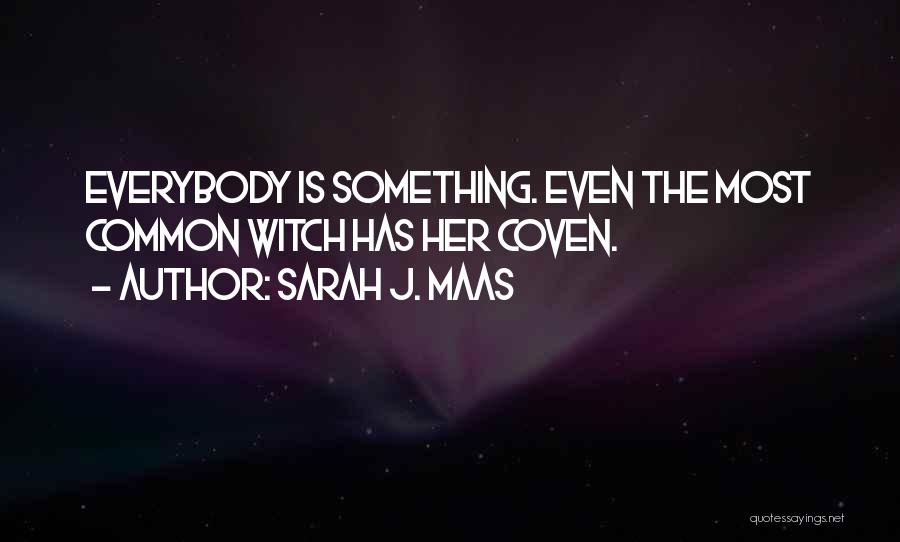 Coven Witch Quotes By Sarah J. Maas