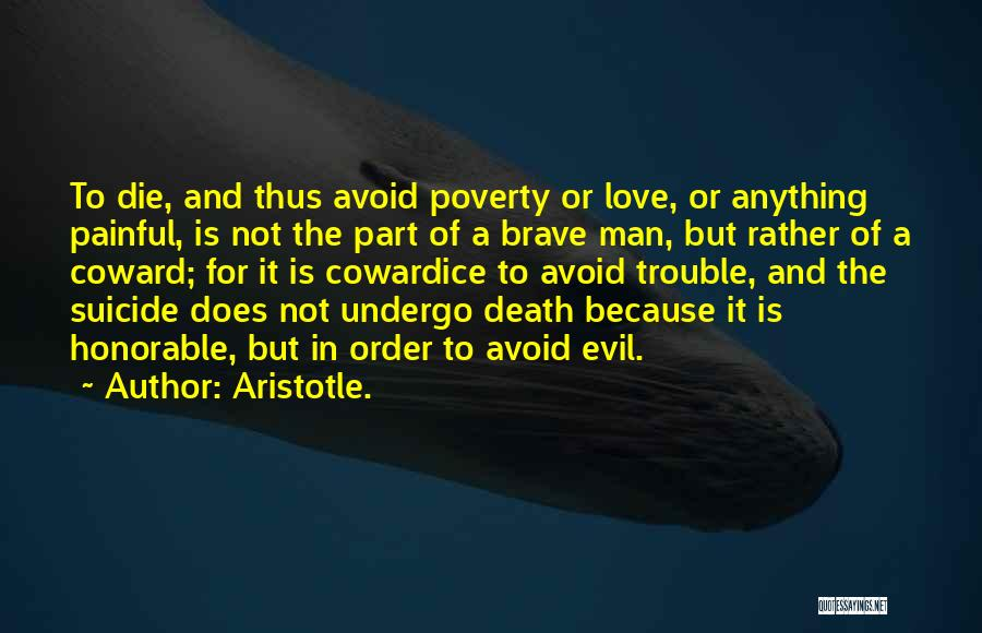 Coward Man Love Quotes By Aristotle.