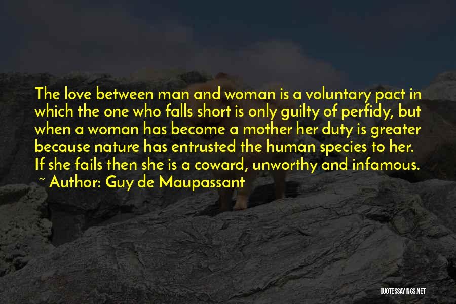 Coward Man Love Quotes By Guy De Maupassant