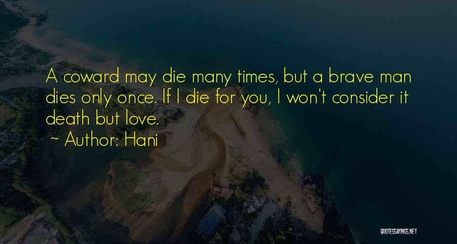Coward Man Love Quotes By Hani