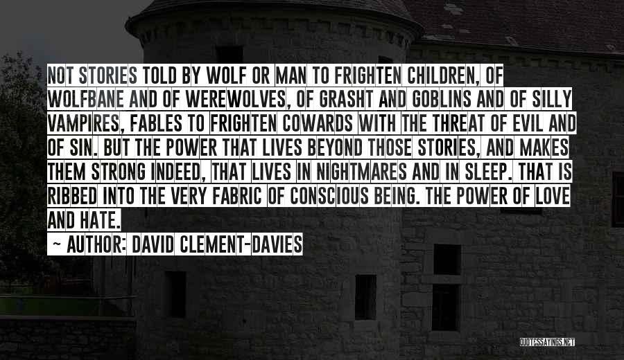 Cowards And Love Quotes By David Clement-Davies