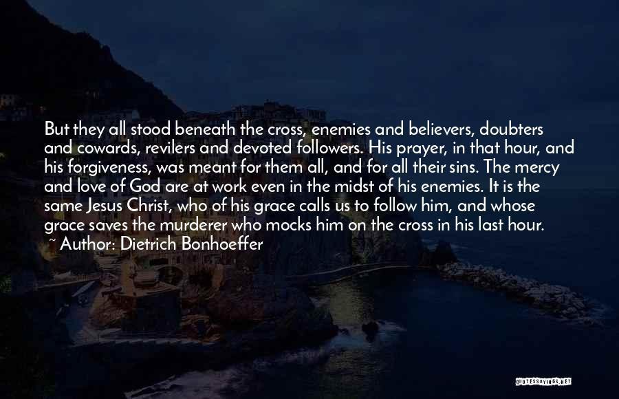 Cowards And Love Quotes By Dietrich Bonhoeffer