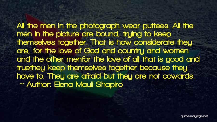 Cowards And Love Quotes By Elena Mauli Shapiro