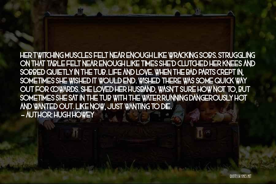 Cowards And Love Quotes By Hugh Howey