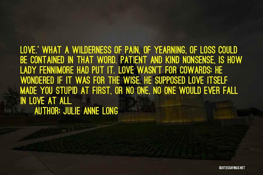 Cowards And Love Quotes By Julie Anne Long