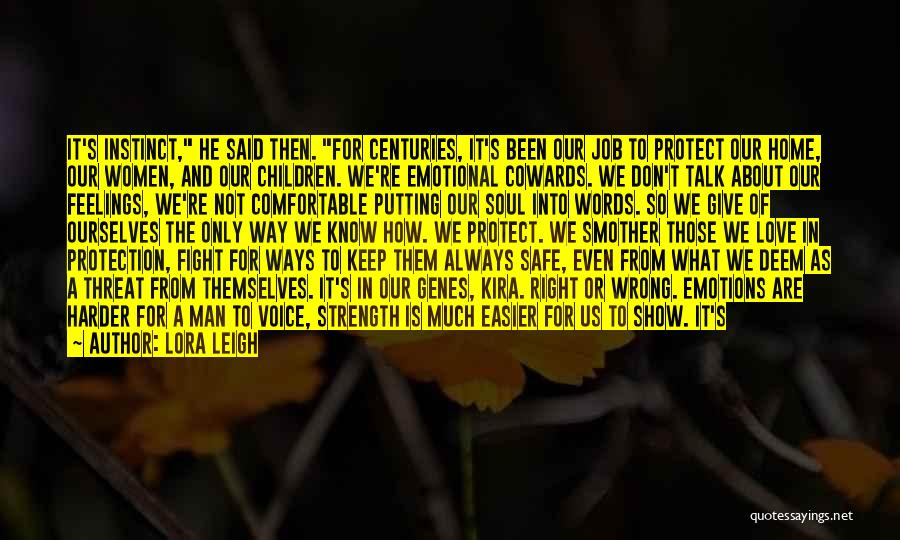 Cowards And Love Quotes By Lora Leigh
