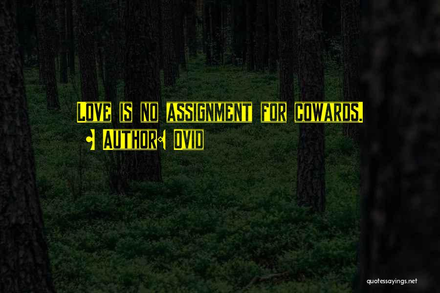 Cowards And Love Quotes By Ovid