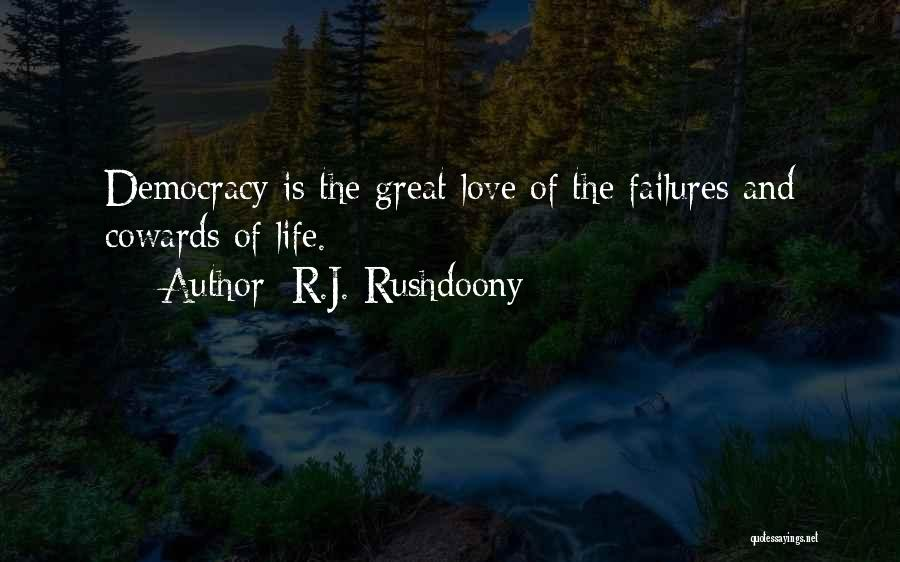 Cowards And Love Quotes By R.J. Rushdoony