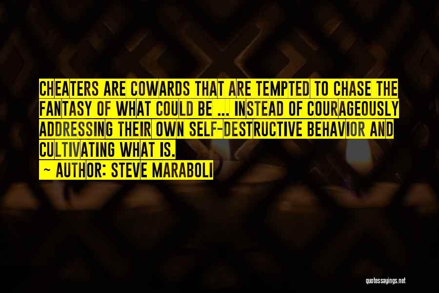 Cowards And Love Quotes By Steve Maraboli