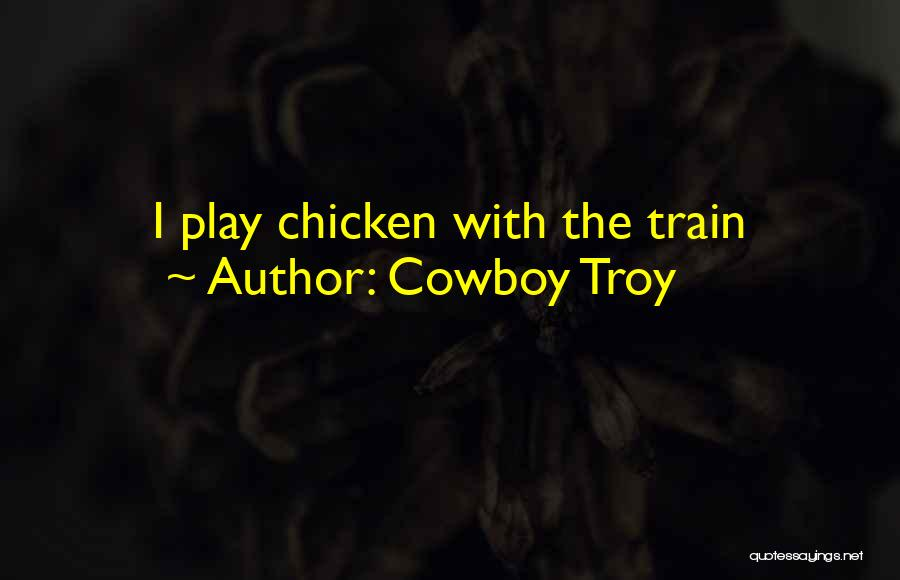 Cowboy Troy Quotes 1885788