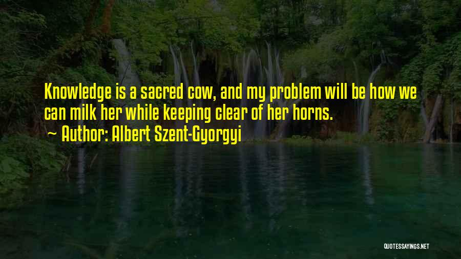 Cows Quotes By Albert Szent-Gyorgyi