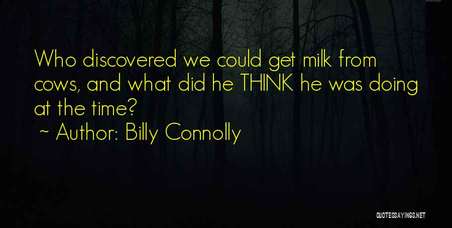Cows Quotes By Billy Connolly