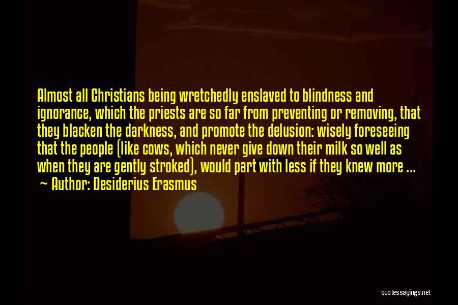 Cows Quotes By Desiderius Erasmus
