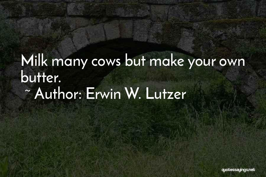 Cows Quotes By Erwin W. Lutzer