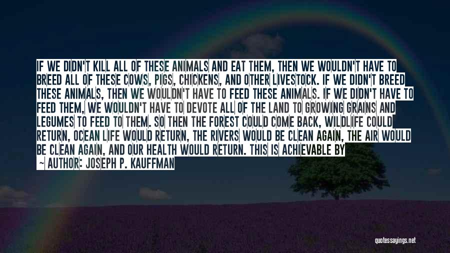 Cows Quotes By Joseph P. Kauffman