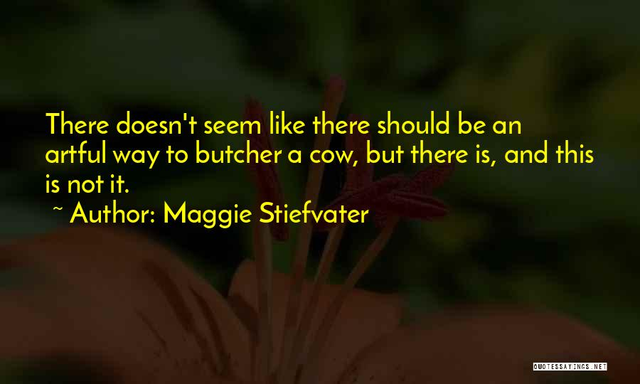 Cows Quotes By Maggie Stiefvater