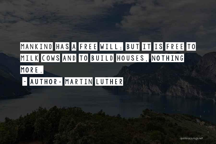 Cows Quotes By Martin Luther
