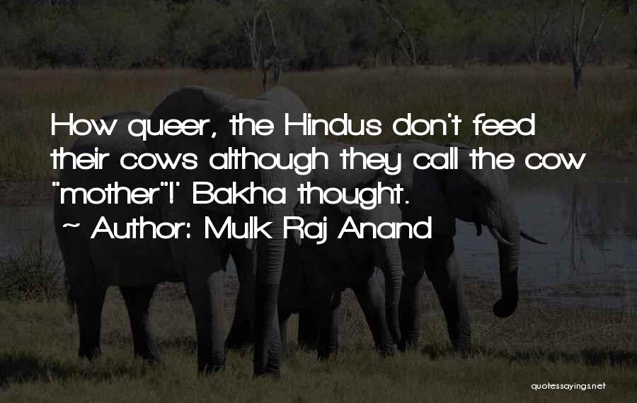 Cows Quotes By Mulk Raj Anand