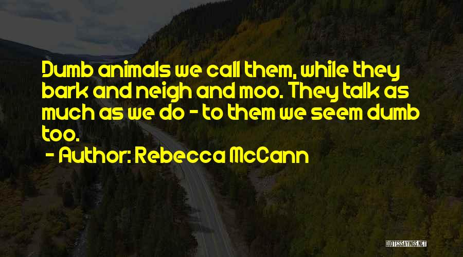 Cows Quotes By Rebecca McCann