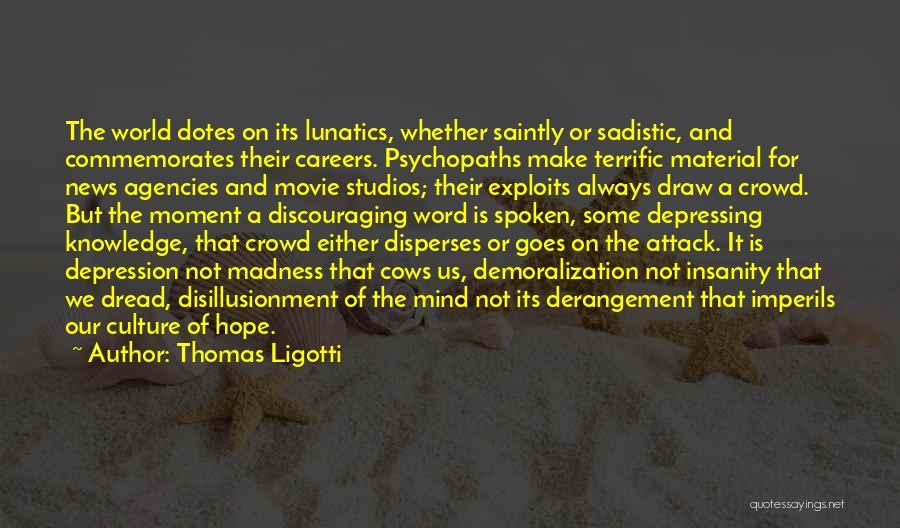 Cows Quotes By Thomas Ligotti