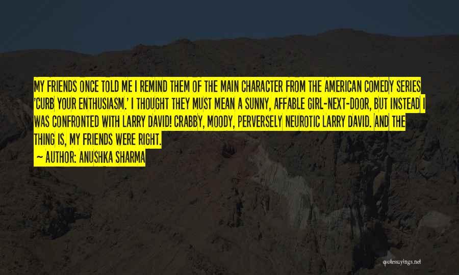 Crabby Quotes By Anushka Sharma