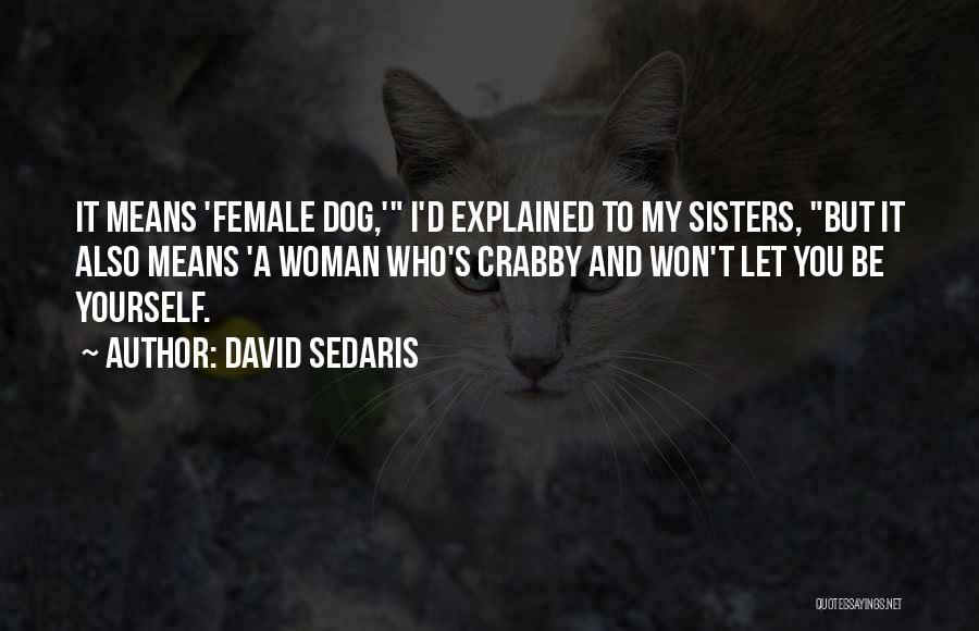 Crabby Quotes By David Sedaris