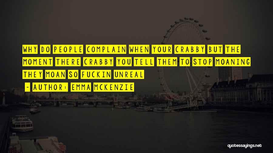 Crabby Quotes By Emma Mckenzie