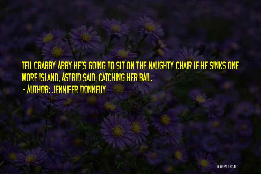 Crabby Quotes By Jennifer Donnelly