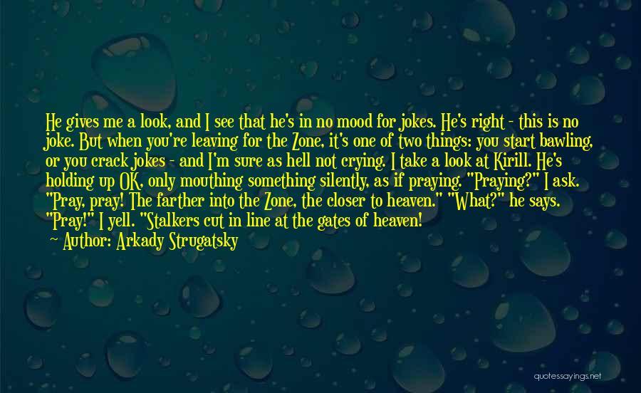 Crack Me Up Quotes By Arkady Strugatsky