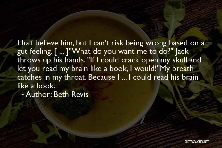Crack Me Up Quotes By Beth Revis