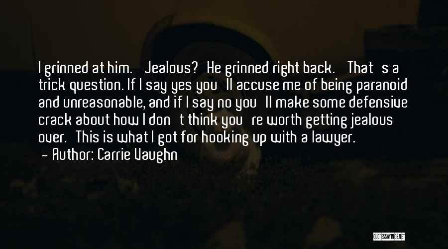 Crack Me Up Quotes By Carrie Vaughn