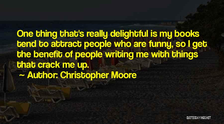 Crack Me Up Quotes By Christopher Moore