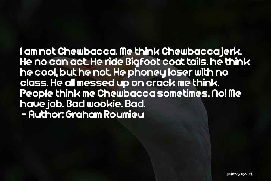 Crack Me Up Quotes By Graham Roumieu