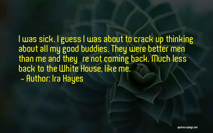 Crack Me Up Quotes By Ira Hayes