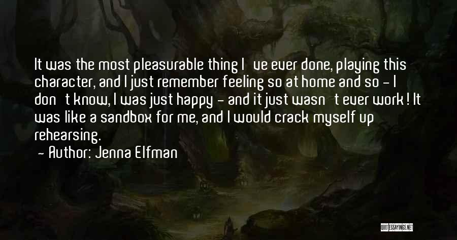 Crack Me Up Quotes By Jenna Elfman