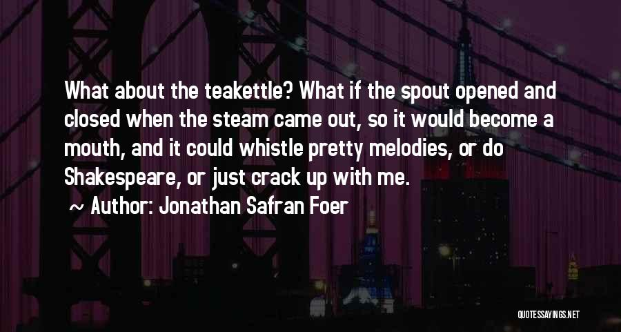 Crack Me Up Quotes By Jonathan Safran Foer
