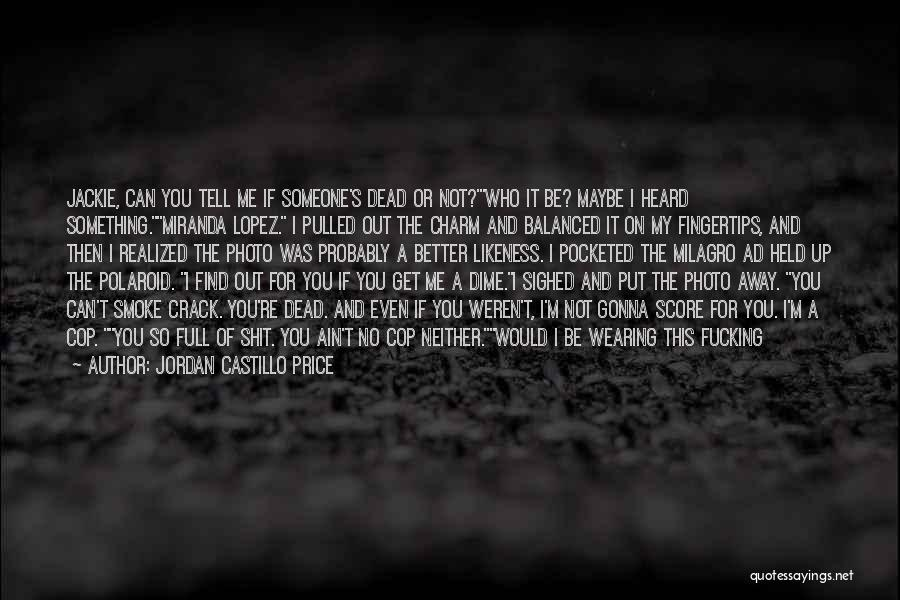 Crack Me Up Quotes By Jordan Castillo Price