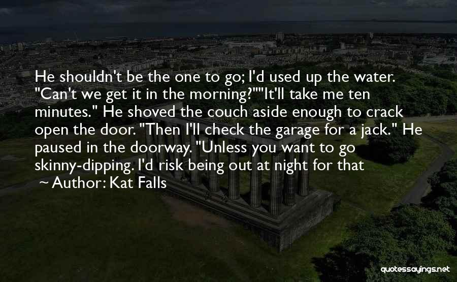 Crack Me Up Quotes By Kat Falls