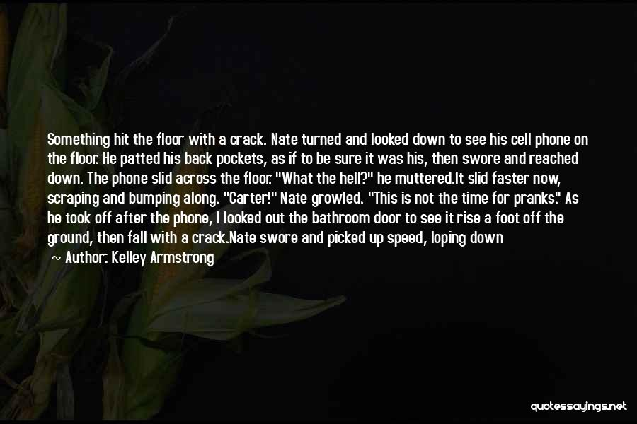 Crack Me Up Quotes By Kelley Armstrong